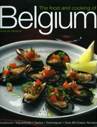 The Food and Cooking of Belgium  Traditions Ingredients Tastes    Belgium Traditions