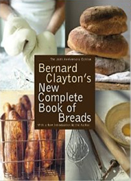 Bernard Clayton's New Complete Book Of Bread