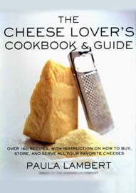 The Cheese Lover's Cookbook And Guide