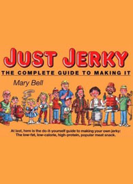 Just Jerky: The Complete Guide to Making It
