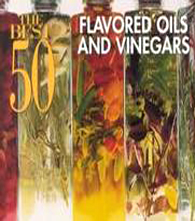 The 50 Best Flavored Oils and Vinegars