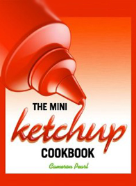The Mini Ketchup Cookbook