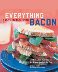 Everything Tastes Better With Bacon by Sara  Perry